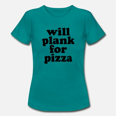 Forearm Plank forearm support pizza sports gym gift - Women's T-Shirt