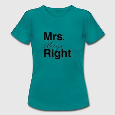 Mrs Right Mrs Right - Frauen T-Shirt