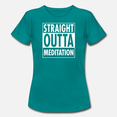 Meditation Straight Outta Meditation - T-shirt dam