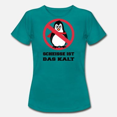Shit Black Shit is cold - penguin black - Women's T-Shirt