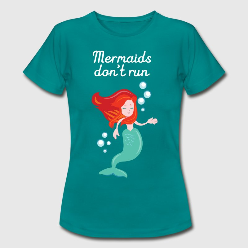Mermaids Don't Run - Women's T-Shirt