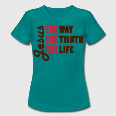Jesus - way, truth, life - Women's T-Shirt