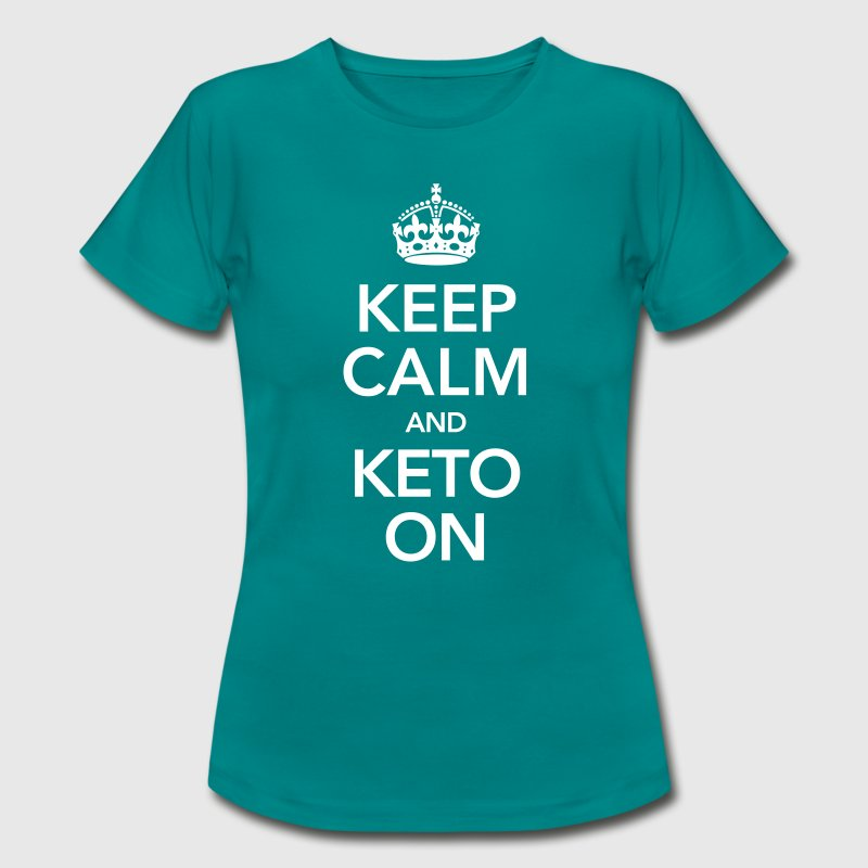 Keep Calm And Keto On - Women's T-Shirt