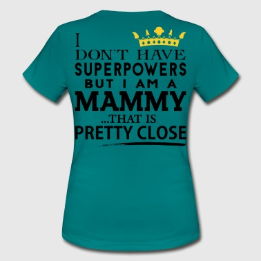 SUPER MAMMY! - Women's T-Shirt