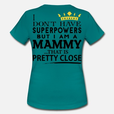 Mammy SUPER MAMMY! - Women's T-Shirt