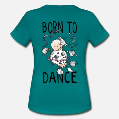 Rind Comic Born to Dance Kuh - Kühe - Rind - Rinder - Comic   - Frauen T-Shirt