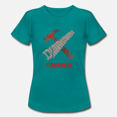 Saw Do it yourself saw hammer gift - Women's T-Shirt