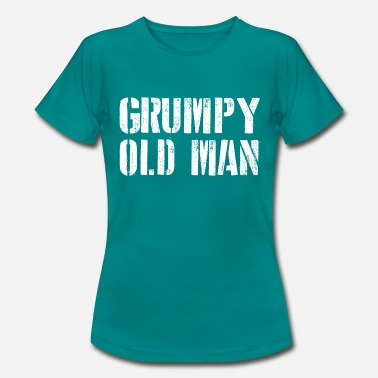 Grumpy In The Morning GRUMPY OLD MAN - Women's T-Shirt