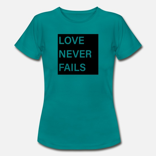 Love T-Shirts - love never fails jesus god christian worship bible - Women's T-Shirt diva blue
