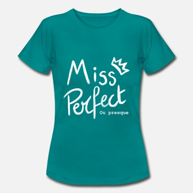 Miss Miss perfect or almost - Women's T-Shirt