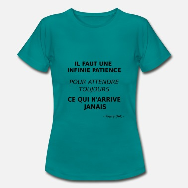 Patience Quote t-shirt Idee Christmas gift - Women's T-Shirt