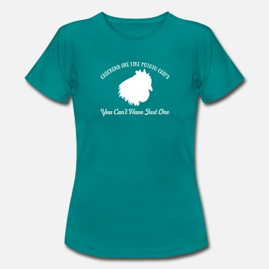 Chickens Are Like Potato Chips Gift - Women's T-Shirt