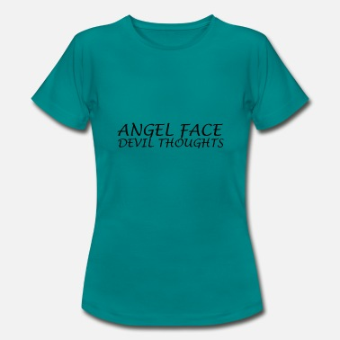ANGEL FACE DEVIL THOUGHTS TUMBLERS SHIRT - Women's T-Shirt