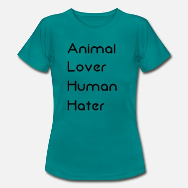 Hater Animal Lover Human Hater - Vrouwen T-shirt