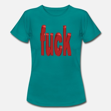 Fucking Beautiful Fuck - Women's T-Shirt
