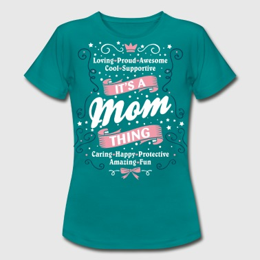 It's A Mom Thing - Women's T-Shirt