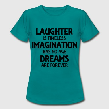 Laughter is timeless - Women's T-Shirt