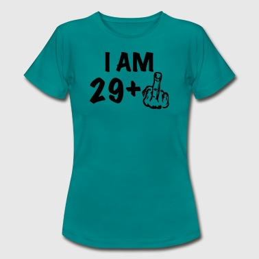 i am 29+ a funny gift for the 30th birthday - Frauen T-Shirt