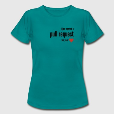 I just opened a pull request for your <3 - Women's T-Shirt