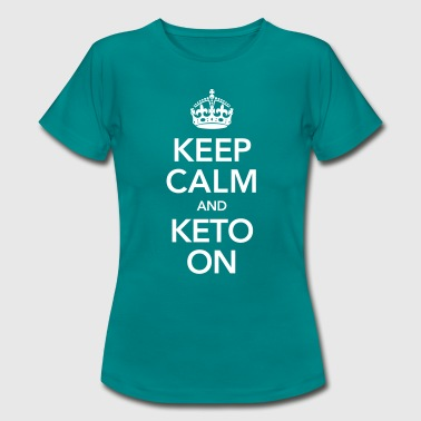 Keep Calm And Keto On - Vrouwen T-shirt