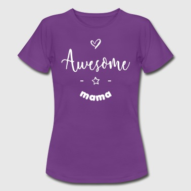 Awesome mama - Women's T-Shirt