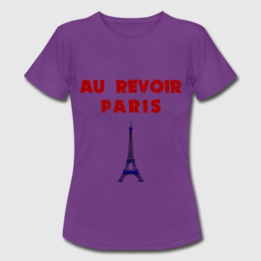Au revoir Paris  - Frauen T-Shirt
