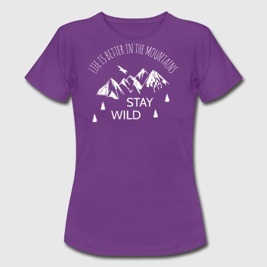 Life Is Better In The Mountains - Women's T-Shirt
