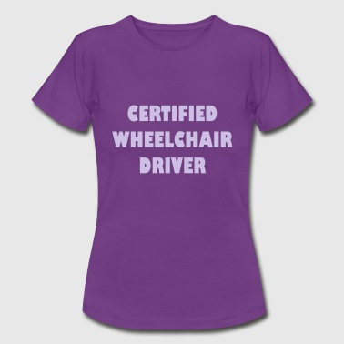 Certified Wheelchair driver5 - Vrouwen T-shirt