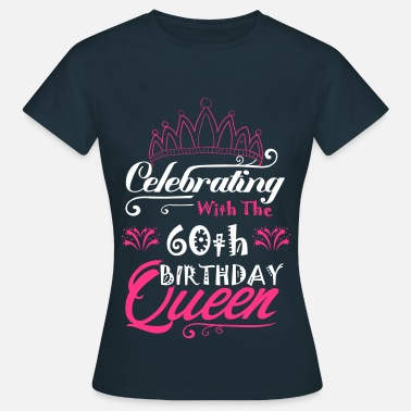 Birthday Celebrating With The 60th Birthday Queen - Women's T-Shirt