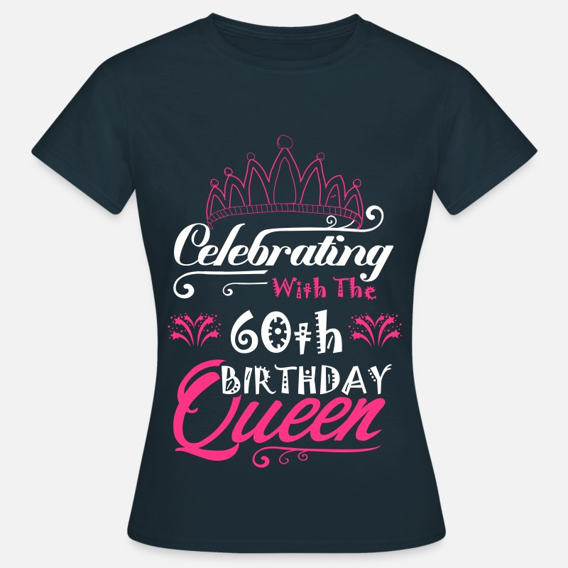 Birthday T-Shirts - Celebrating With The 60th Birthday Queen - Women's T-Shirt navy