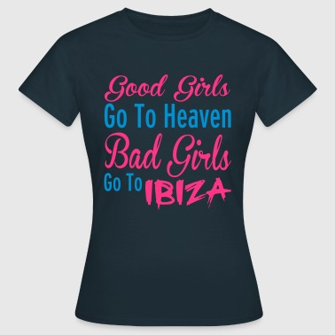 Bad Girls - Vrouwen T-shirt