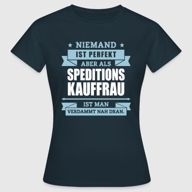Fun Speditionskauffrau - Frauen T-Shirt