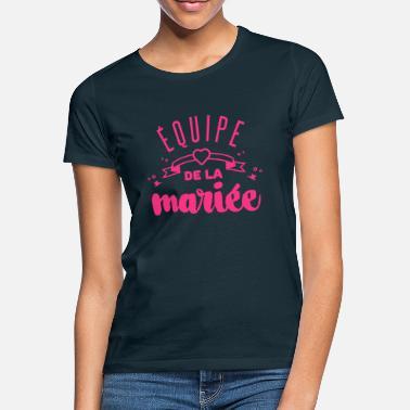 Enterrement De Vie De Jeune Fille équipe de la mariée - T-shirt Femme 8ed70aeeca5