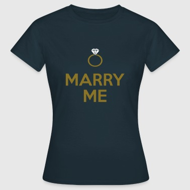 Marry Me - Camiseta mujer