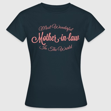 most wonderful motherinlaw in the world - Women's T-Shirt
