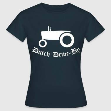 Dutch Drive-by - Vrouwen T-shirt