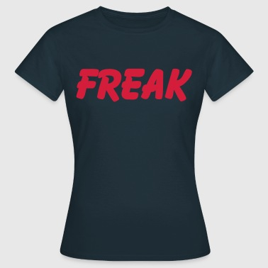 Freak - Dame-T-shirt
