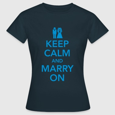 Keep calm and marry on - Camiseta mujer