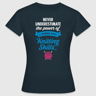 Funny Knitting Never Underestimate A Woman WIth Knitting Skills.. - Women's T-Shirt