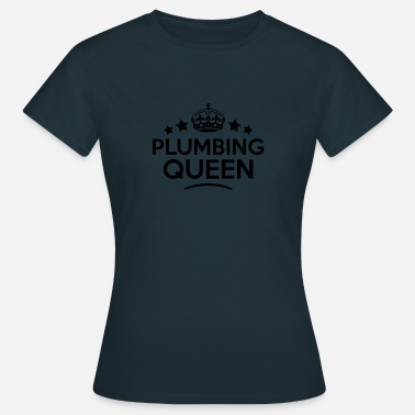 Plumbing plumbing queen keep calm style copy - Camiseta mujer