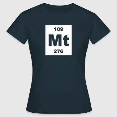 Meitnerium (Mt) (element 109) - Women's T-Shirt