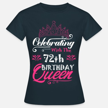 Celebrate Celebrating With The 72th Birthday Queen - Women's T-Shirt
