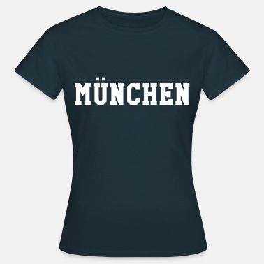 Munich Sayings Munich - Women's T-Shirt