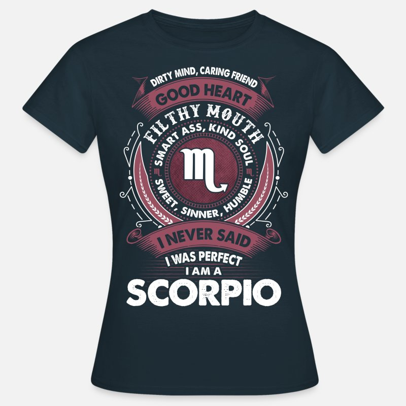 Dirty T-Shirts - I Never Said I Was Perfect I Am A Scorpio - Women's T-Shirt navy