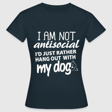 I'd just rather hang out with my dog - Women's T-Shirt