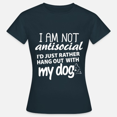 Dog Lover  I'd just rather hang out with my dog - Women's T-Shirt