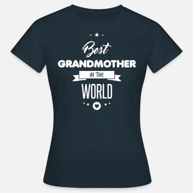 Oma BEST GRANDMOTHER - Vrouwen T-shirt