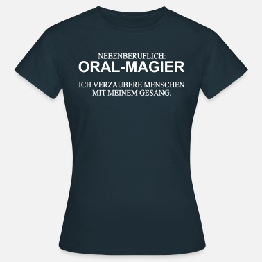 Singer Singer Are Oral Magicians - Funny Choir Gift - Women's T-Shirt
