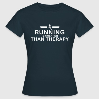 Running is cheaper than therapy - Women's T-Shirt