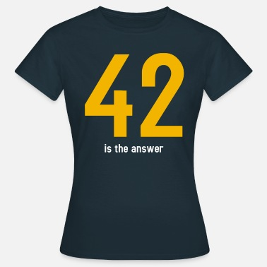 Answer 42 The answer is 42 - Women's T-Shirt